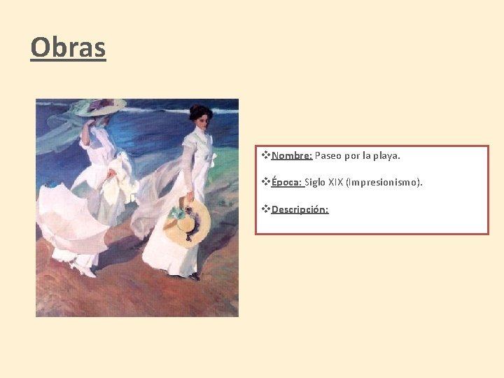 Obras v. Nombre: Paseo por la playa. vÉpoca: Siglo XIX (Impresionismo). v. Descripción: