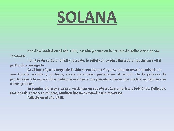 SOLANA Fernando. Nació en Madrid en el año 1886, estudió pintura en la Escuela