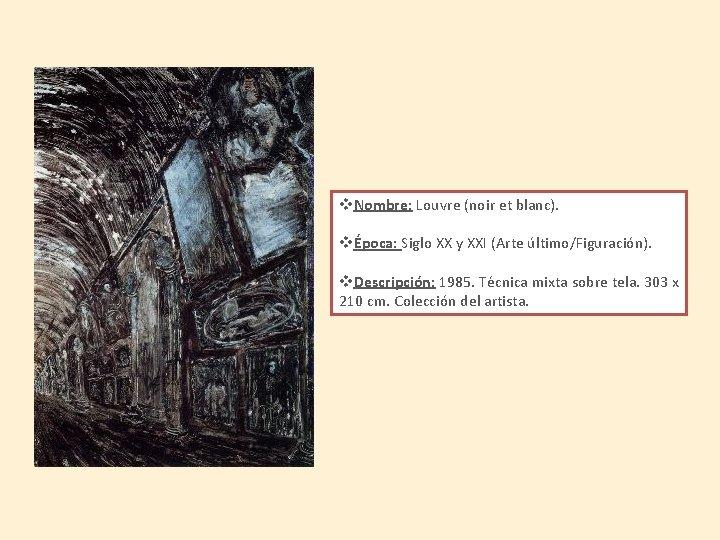 v. Nombre: Louvre (noir et blanc). vÉpoca: Siglo XX y XXI (Arte último/Figuración). v.