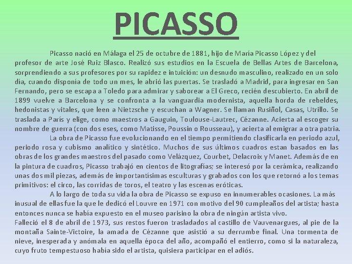 PICASSO Picasso nació en Málaga el 25 de octubre de 1881, hijo de María