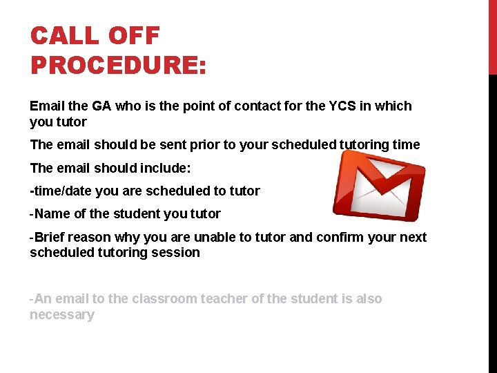 CALL OFF PROCEDURE: Email the GA who is the point of contact for the