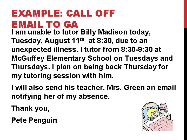 EXAMPLE: CALL OFF EMAIL TO GA I am unable to tutor Billy Madison today,
