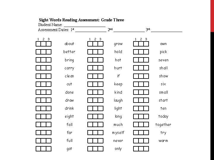 Sight Words Reading Assessment: Grade Three Student Name: __________ Assessment Dates: 1 st ________