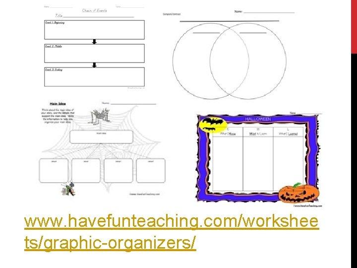 www. havefunteaching. com/workshee ts/graphic-organizers/