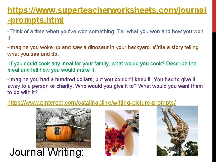 https: //www. superteacherworksheets. com/journal -prompts. html -Think of a time when you've won something.