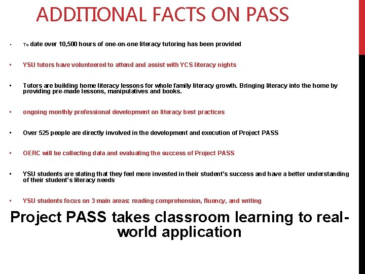 ADDITIONAL FACTS ON PASS • To date over 10, 500 hours of one-on-one literacy