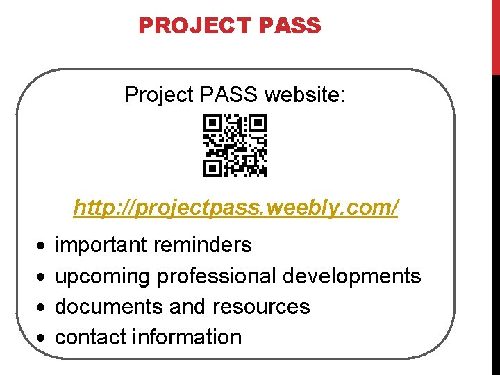 PROJECT PASS Project PASS website: http: //projectpass. weebly. com/ important reminders upcoming professional developments
