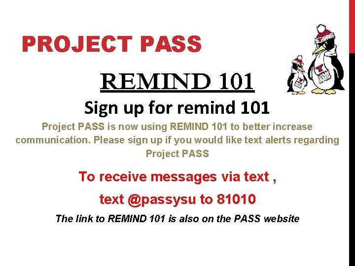 PROJECT PASS REMIND 101 Sign up for remind 101 Project PASS is now using