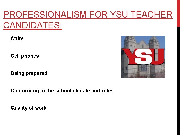 PROFESSIONALISM FOR YSU TEACHER CANDIDATES: Attire Cell phones Being prepared Conforming to the school