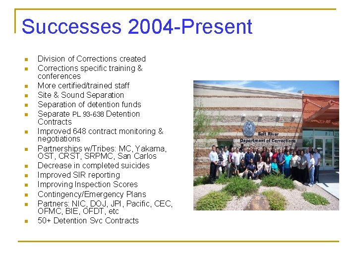 Successes 2004 -Present n n n n Division of Corrections created Corrections specific training