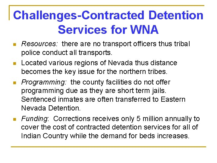 Challenges-Contracted Detention Services for WNA n n Resources: there are no transport officers thus