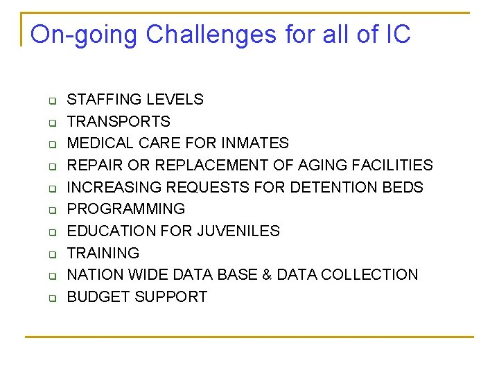 On-going Challenges for all of IC q q q q q STAFFING LEVELS TRANSPORTS