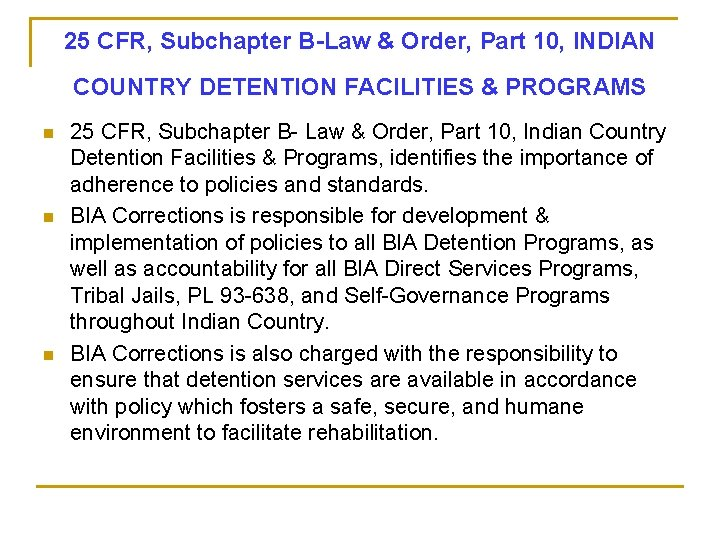 25 CFR, Subchapter B-Law & Order, Part 10, INDIAN COUNTRY DETENTION FACILITIES & PROGRAMS