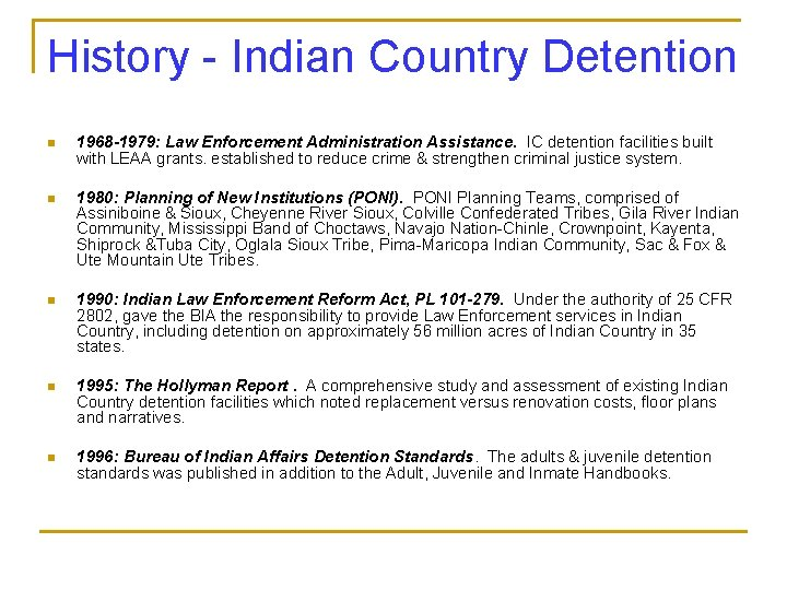 History - Indian Country Detention n 1968 -1979: Law Enforcement Administration Assistance. IC detention