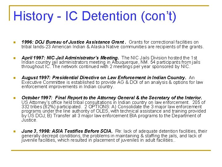 History - IC Detention (con't) n 1996: DOJ Bureau of Justice Assistance Grants for