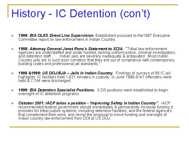 History - IC Detention (con't) n 1998: BIA OLES Direct Line Supervision. Established purusant