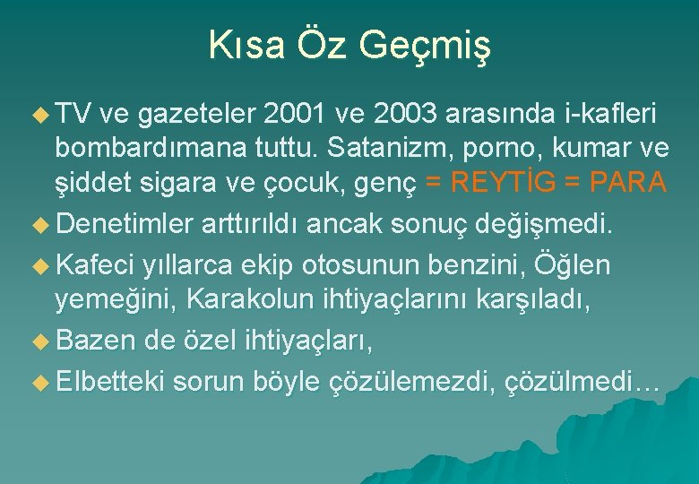 Kısa Öz Geçmiş u TV ve gazeteler 2001 ve 2003 arasında i-kafleri bombardımana tuttu.