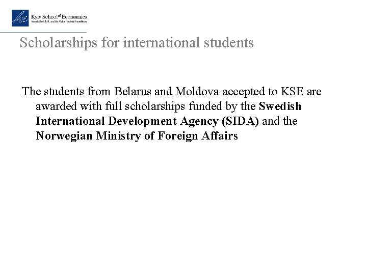 Scholarships for international students The students from Belarus and Moldova accepted to KSE are