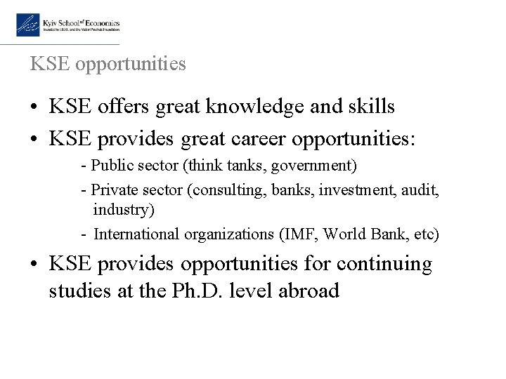KSE opportunities • KSE offers great knowledge and skills • KSE provides great career
