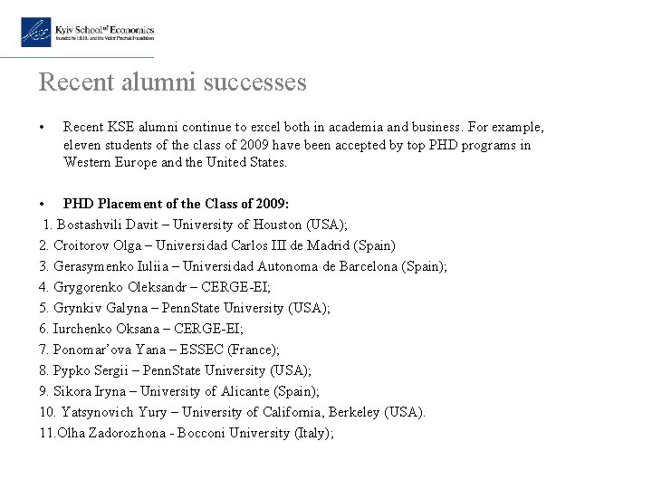 Recent alumni successes • Recent KSE alumni continue to excel both in academia and