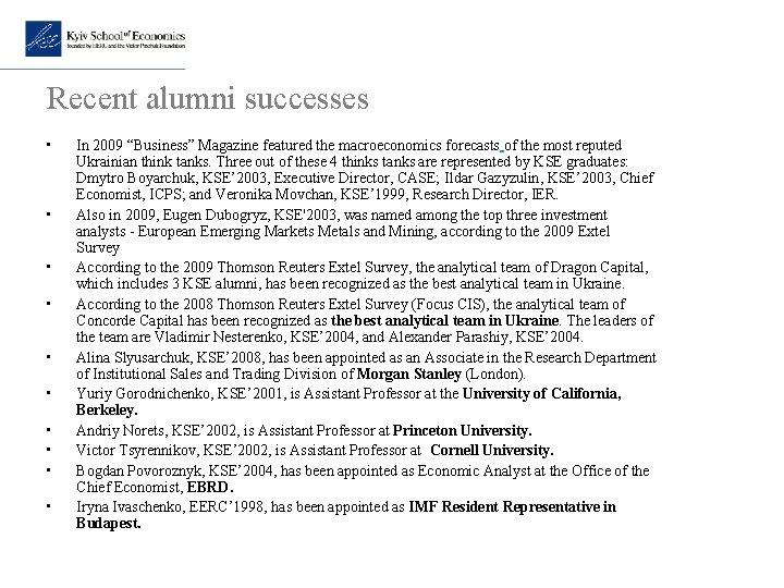 """Recent alumni successes • • • In 2009 """"Business"""" Magazine featured the macroeconomics forecasts"""