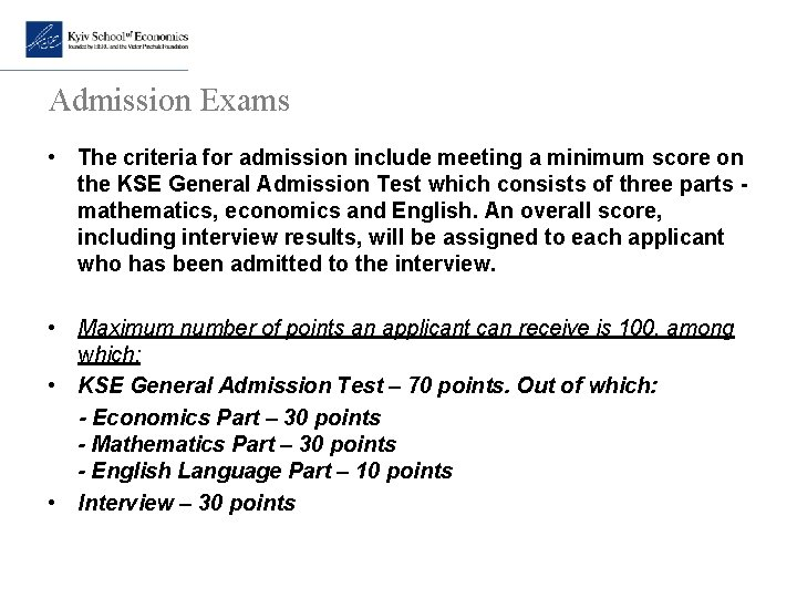 Admission Exams • The criteria for admission include meeting a minimum score on the