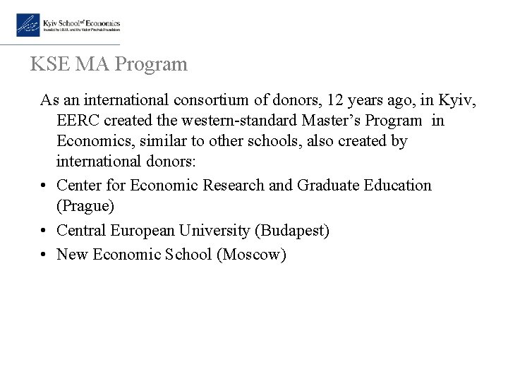 KSE MA Program As an international consortium of donors, 12 years ago, in Kyiv,