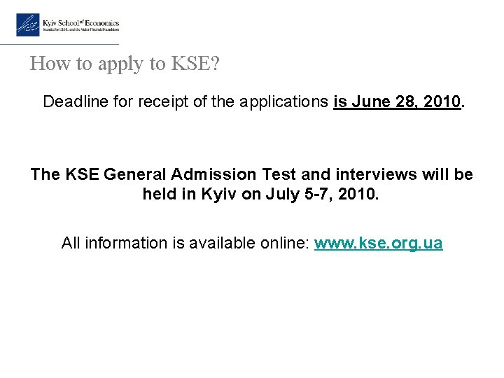 How to apply to KSE? Deadline for receipt of the applications is June 28,