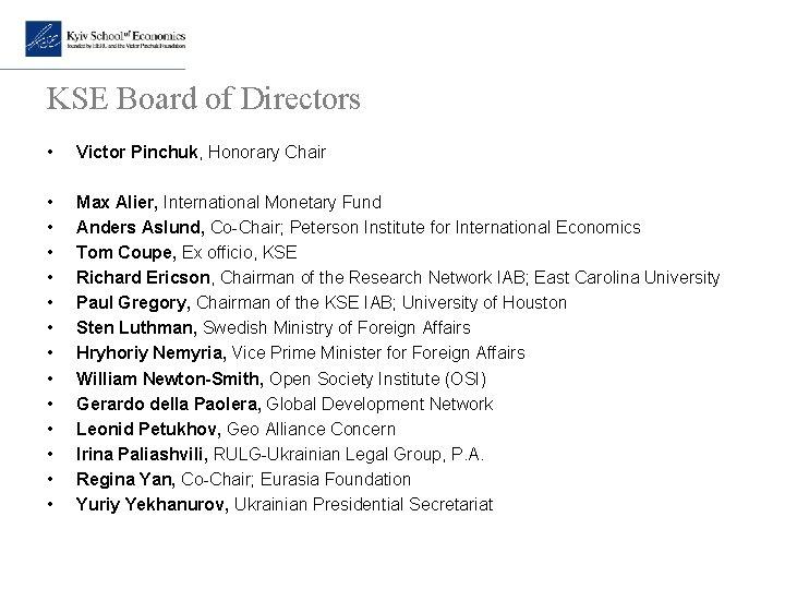 KSE Board of Directors • Victor Pinchuk, Honorary Chair • • • • Max