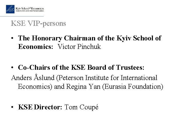 KSE VIP-persons • The Honorary Chairman of the Kyiv School of Economics: Victor Pinchuk