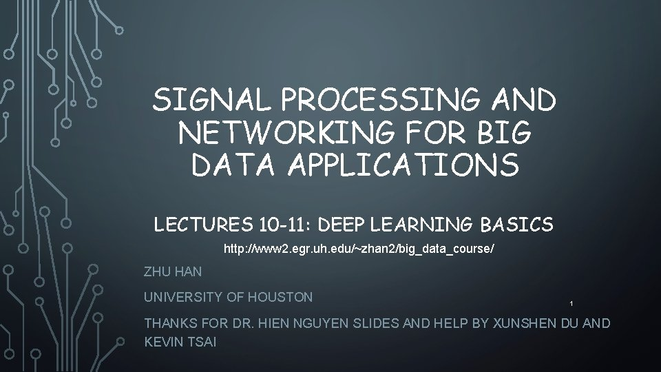 SIGNAL PROCESSING AND NETWORKING FOR BIG DATA APPLICATIONS LECTURES 10 -11: DEEP LEARNING BASICS