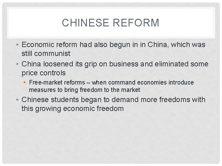 CHINESE REFORM • Economic reform had also begun in in China, which was still