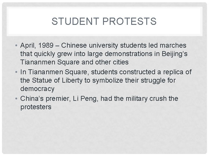 STUDENT PROTESTS • April, 1989 – Chinese university students led marches that quickly grew