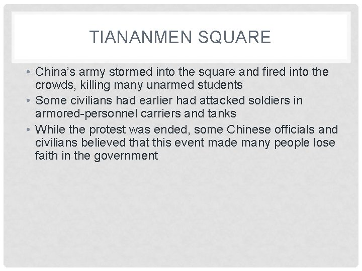 TIANANMEN SQUARE • China's army stormed into the square and fired into the crowds,