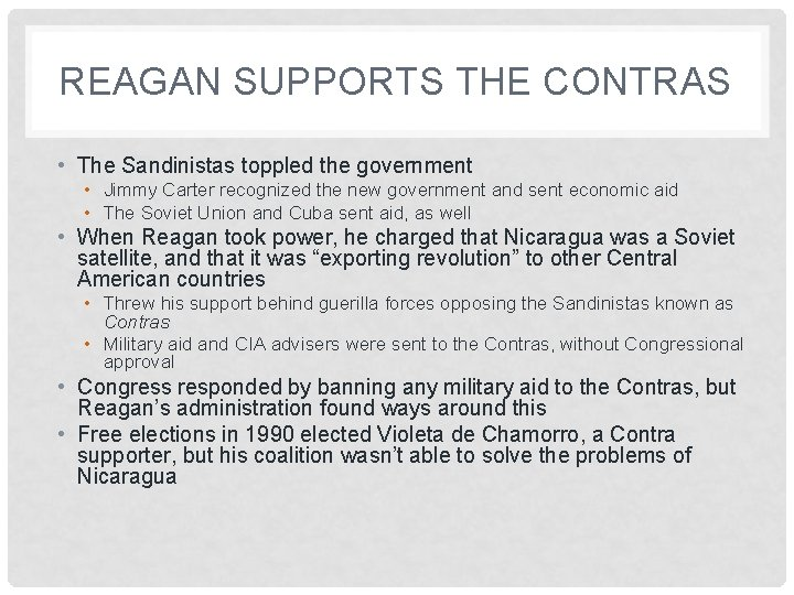 REAGAN SUPPORTS THE CONTRAS • The Sandinistas toppled the government • Jimmy Carter recognized