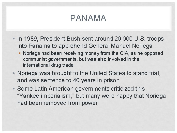 PANAMA • In 1989, President Bush sent around 20, 000 U. S. troops into