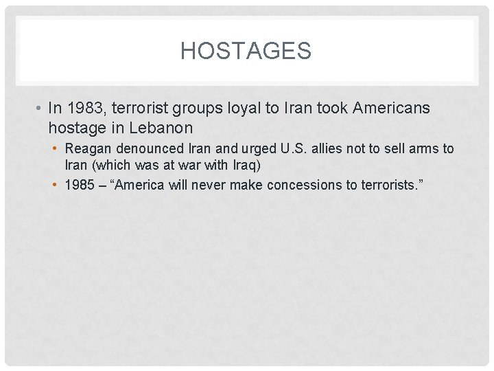 HOSTAGES • In 1983, terrorist groups loyal to Iran took Americans hostage in Lebanon