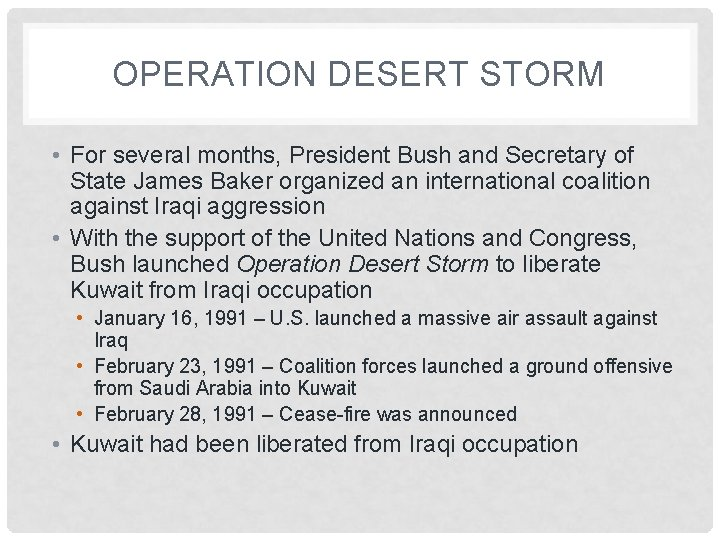OPERATION DESERT STORM • For several months, President Bush and Secretary of State James
