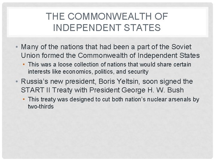 THE COMMONWEALTH OF INDEPENDENT STATES • Many of the nations that had been a