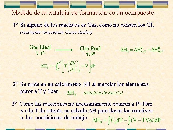 Medida de la entalpía de formación de un compuesto 1º Si alguno de los