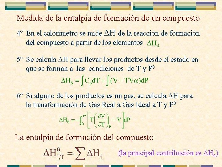 Medida de la entalpía de formación de un compuesto 4º En el calorímetro se