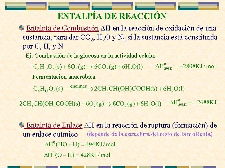 ENTALPÍA DE REACCIÓN Entalpía de Combustión H en la reacción de oxidación de una