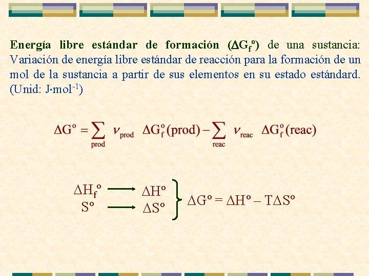 Energía libre estándar de formación ( Gfº) de una sustancia: Variación de energía libre