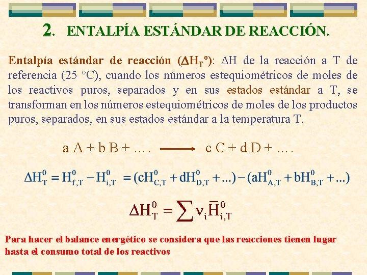 2. ENTALPÍA ESTÁNDAR DE REACCIÓN. Entalpía estándar de reacción ( HTº): H de la