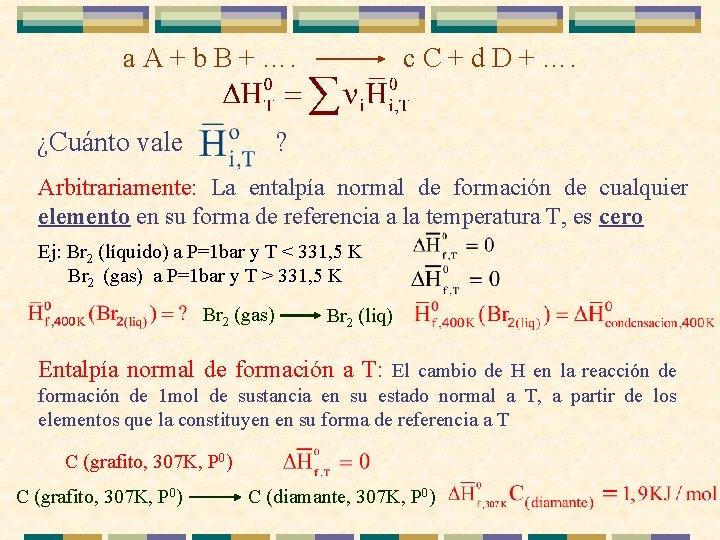 a A + b B + …. ¿Cuánto vale c C + d D