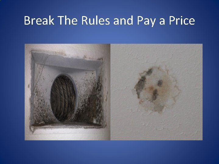 Break The Rules and Pay a Price