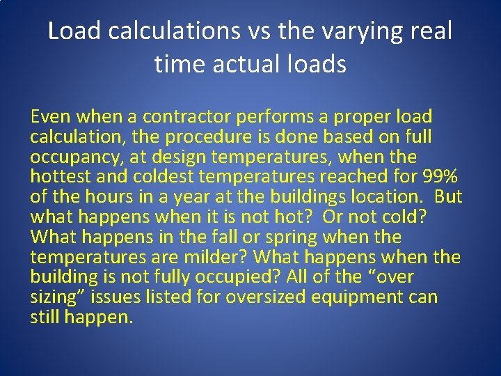 Load calculations vs the varying real time actual loads Even when a contractor performs