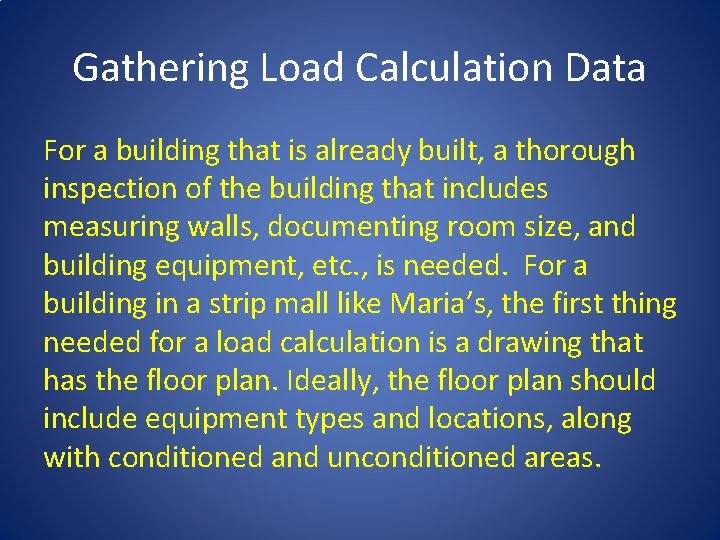 Gathering Load Calculation Data For a building that is already built, a thorough inspection