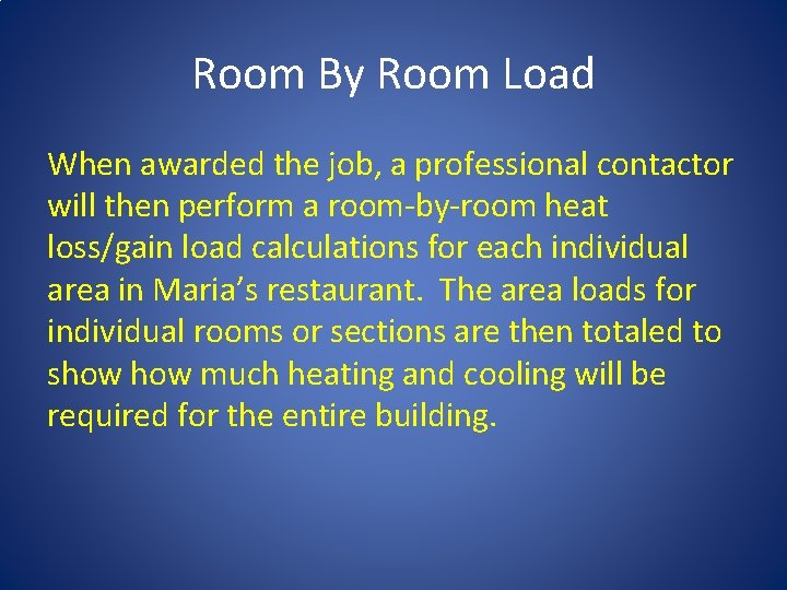Room By Room Load When awarded the job, a professional contactor will then perform