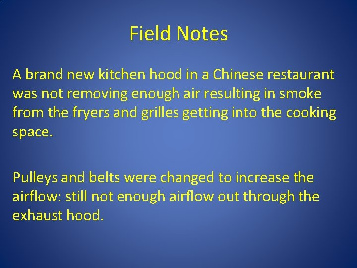 Field Notes A brand new kitchen hood in a Chinese restaurant was not removing